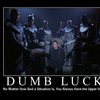 demotivational-dumb-luck